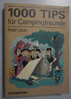 1000 Tips für Campingfreunde /Peter Leue ,Henryk Berg /1988 DDR **400 Bilder*