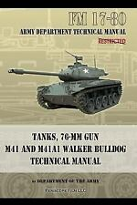 Tanks, 76-Mm Gun M41 and M41A1 Walker Bulldog : Fm 17-80 by Department Of The...