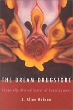 The Dream Drugstore: Chemically Altered States of Consciousness by Hobson, J. A