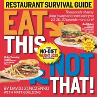 Eat This Not That! Restaurant Survival Guide: The No-Diet W... by Goulding, Matt
