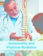 Osteopathy and Physical Medicine (2016, Hardcover)