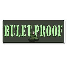 "Bullet Proof Funny  car bumper sticker decal 8"" x 3"""