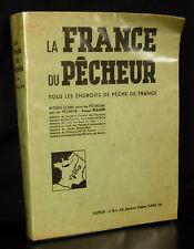 La France du pécheur  Elluin Jacques Fishing in France 1939 Livre Book la Pêche