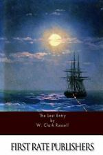 The Last Entry by W. Clark Russell (2016, Paperback)
