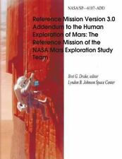 Reference Mission Version 3. 0 Addendum to the Human Exploration of Mars: the...