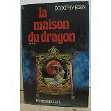 EDEN Dorothy - La maison du dragon - 1975 - Cartonné