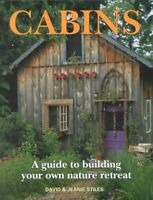 Cabins: A Guide to Building Your Own Natural Retreat 9781552093733 | Brand New
