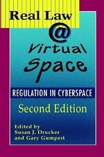 Real Law at Virtual Space by Susan J. Drucker - Regulation in Cyberspace Book