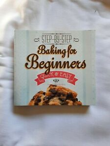 Baking for Beginners: Step-by-Step, Quick &?Easy (Quick & Easy, Pr... 1783619554