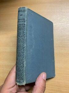 """RARE ANTIQUE EDGAR WALLACE """"NOBBY"""" FICTION HARDBACK BOOK (P2)"""