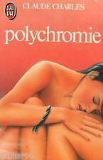 Polychromie / Claude CHARLES // Erotique // Pour lecteurs avertis