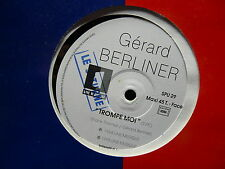 "MAXI 12"" GERARD BERLINER Trompe moi SPU 29 PROMO"