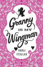 GRANNY IS MY WINGMAN - STOLLAK, KAYLI - NEW PAPERBACK BOOK