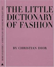 The Little Dictionary of Fashion: A Guide to Dress Sense for Every Woman, Dior,