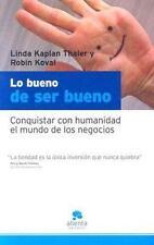 Lo Bueno De Ser Bueno the Power of Nice: Conquistar Con Humanidad El Mundo De Lo