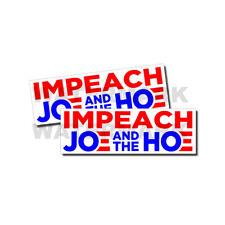Impeach Joe and the H*e - Anti Joe Biden Bumper Sticker Decals - 2 Pack D&