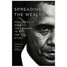 Spreading the Wealth : How Obama Is Robbing the Suburbs to Pay for the Cities b…