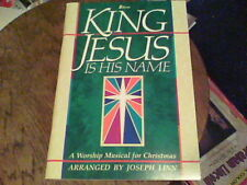King Jesus is his name a musical for Christmas arranged by Joseph Linn s45