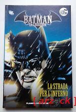 BATMAN LA LEGGENDA Serie Platino 28 LA STRADA PER L'INFERNO Planeta DeAgostini