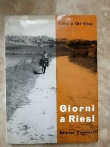 TULLIO E GIO VINAY - GIORNI A RIESI - ED: CLAUDIANA - ANNO: 1966  (RD)