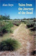 Tales from the Journey of the Dead: Ten Thousand Years on an American Desert, Al