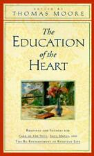 The Education of the Heart Readings and Sources from Care of Soul Book Moore