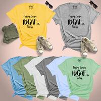 Feeling kinda Idgaf-ish Today Womens T Shirt Ladies UK Plus Size 8-24 Blouse Top