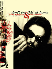 Don't Try This at Home - A Year in the Life of Dave Navarro - HC 1st PRINT 2004