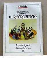 IL RISORGIMENTO 8 - LA PRESA DI POTERE DEL CONTE DI CAVOUR [La repubblica]