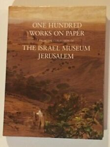 ONE HUNDRED WORKS ON PAPER From the Collection of the Israel Museum Jerusalem