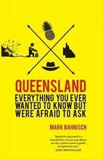 Queensland 'Everything you ever wanted to know, but were afraid to ask Bahnisch,