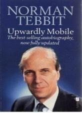 Upwardly Mobile By Norman Tebbit