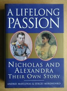 A Lifelong Passion: Nicholas and Alexandra, Their Own Story. 1996 HB in DJ 1st