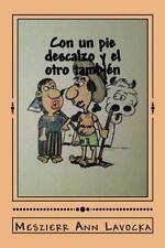 Con un Pie Descalzo y el Otro Tambien by Meszierr Lavocka (2012, Paperback)