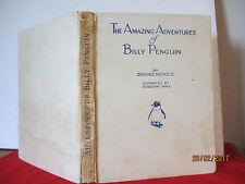 Brooke Nicholls DOROTHY WALL Amazing Adventures of Billy Penguin 1934 HC RARE