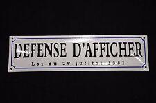 PLAQUE  EN TÔLE EMAILLEE / DEFENSE D'AFFICHER / 45 CMS X 12 CMS