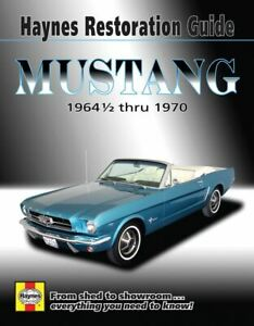 Haynes Restoration Guide - Mustang 1964 to 1970 * Ships Worldwide & FREE to USA!