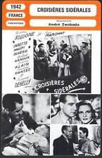 CROISIERES SIDERALES - Sologne,Carette (Fiche Cinéma) 1942 - Sideral Cruises