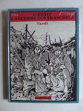 Tardi - 1914-1918, c'était la guerre des tranchées / EO  1993
