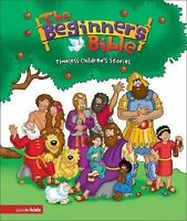 The Beginner's Bible : Timeless Children's Stories by Zondervan Staff