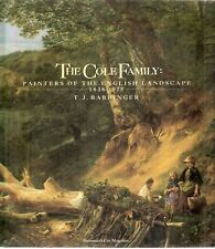 The Cole Family, Painters of the English Landscape 1838-1975 by T.J.Barringer