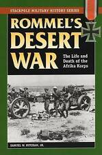 Rommel's Desert War: The Life and Death of the Afrika Korps by Samuel W....