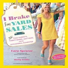 I Brake for Yard Sales & Flea Markets Thrift Shops Auctions...Lara Spenser NEW