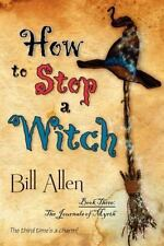 How to Stop a Witch by Bill Allen (2012, Paperback)