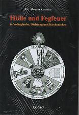 HÖLLE UND FEGFEUER - Dr. Marcus Landau BUCH - NEU