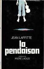 JEAN LAFFITTE . LA PENDAISON . préface de ANDRE LACAZE . 1983