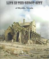 Life in the Ghost City of RHYOLITE, NEVADA -- (NEW BOOK)