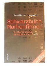 Klaus Werner Hans Weiss Schwarzbuch Markenfirmen Die Machenschaften