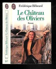 """Frédérique Hébrard : Le Château des Oliviers - N° 3677 """" Editions J'ai Lu """""""