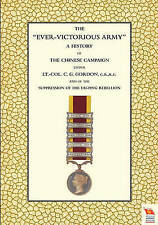 EVER-VICTORIOUS ARMY A History of the Chinese Campaign (1860-64) Under Lt-Col...